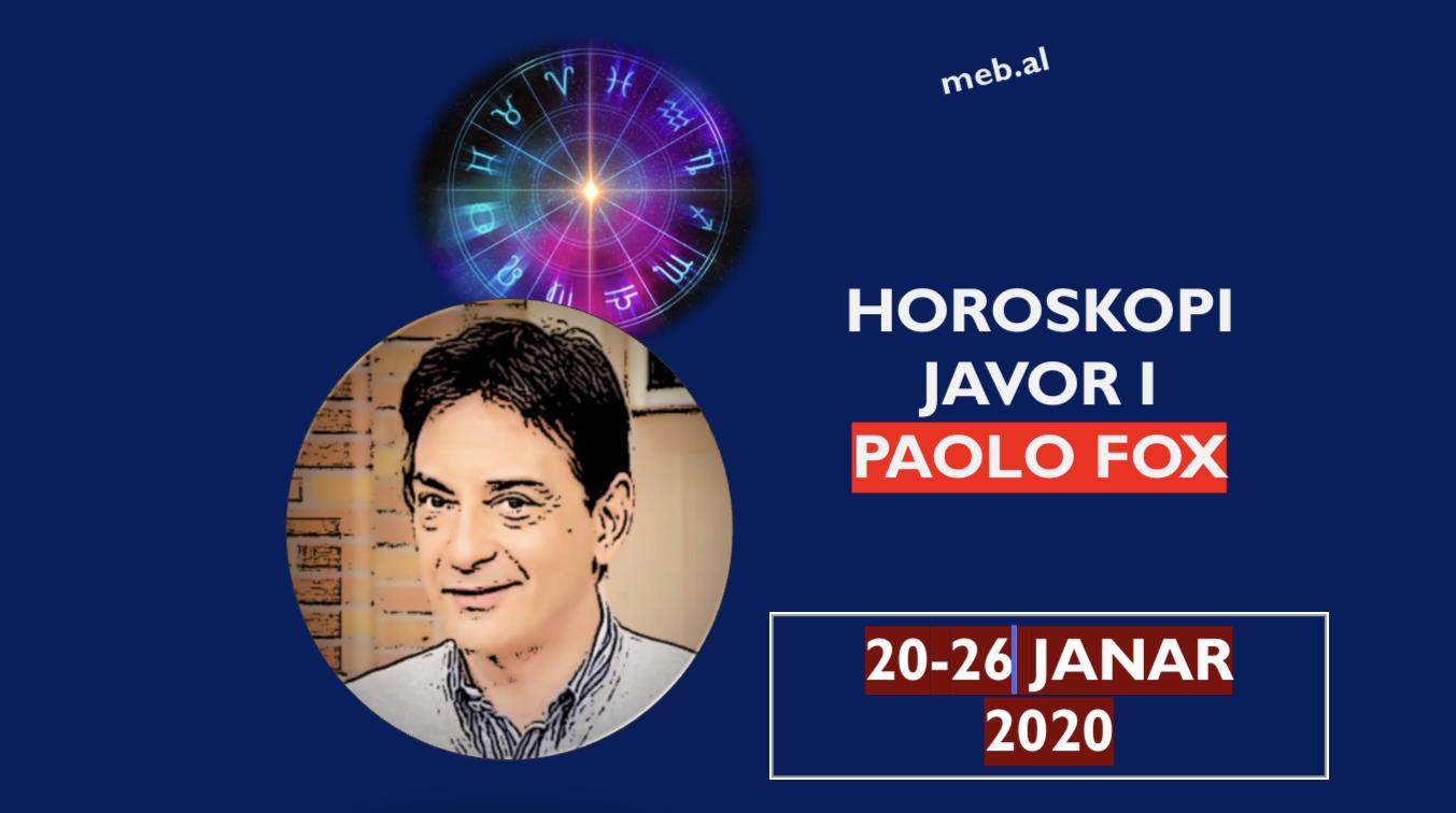 Photo of HOROSKOPI JAVOR i astrologut Paolo Fox për periudhën 20-26 janar 2020