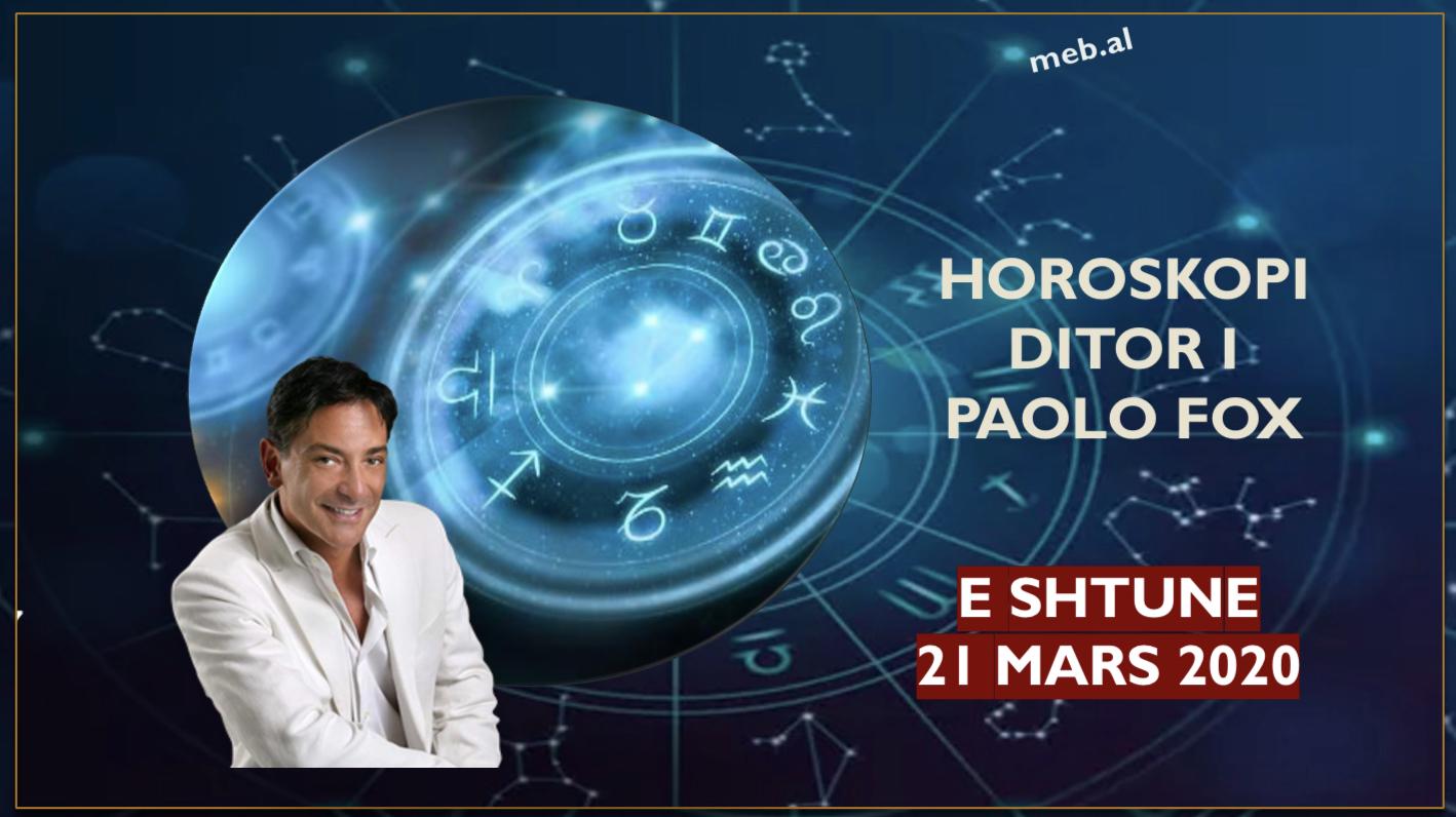 Photo of Parashikimi i astrologut PAOLO FOX për ditën e shtunë, 21 mars 2020
